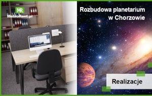 Nasze meble uczestniczą w rozbudowie i modernizacji Planetarium Śląskiego