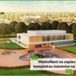 MebloRent na zapleczu budowy kompleksu basenów na Brochowie